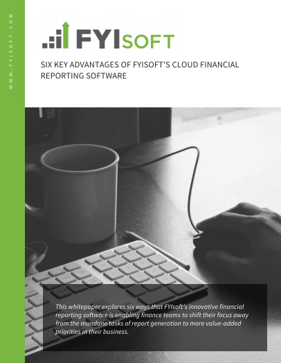 6 Advantages of FYISoft's Cloud Financial Reporting Software