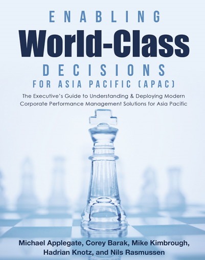 The Executive's Guide to Understanding&Deploying Modern Corporate Performance Management Solutions for Asia Pacific