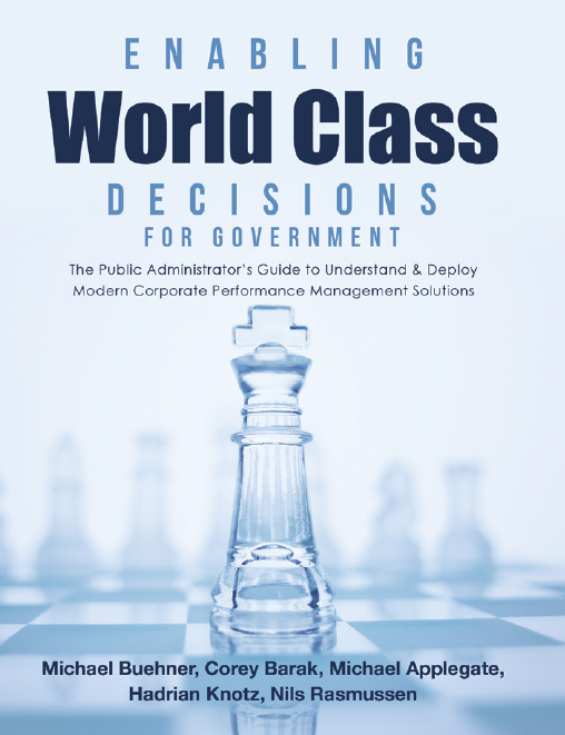 The Public Administrator's Guide to Understand&Deploy Modern Corporate Performance Management Solutions
